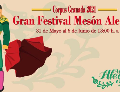Gran Festival Mesón Alegría, Feria del Corpus de Granada 2021
